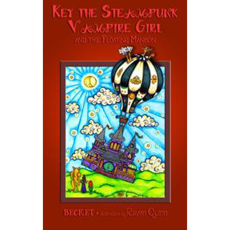 Key the Steampunk Vampire Girl and the Floating Mansion - eBook (Anime Steampunk Girl)