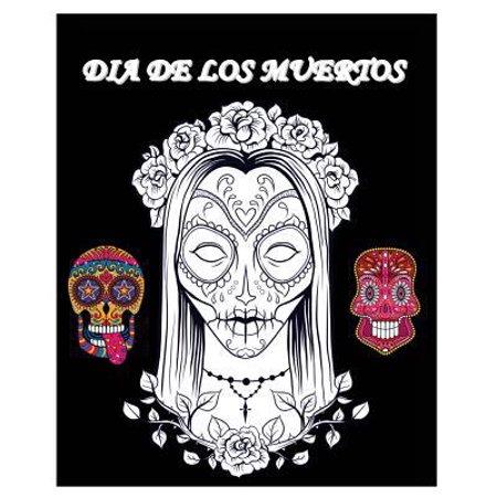 The Huge Sugar Skull Coloring, Book 2: 40 Dia de Los Muertos and Day ...