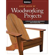 American Woodworker (Paperback): Great Book of Woodworking Projects: 50 Projects for Indoor Improvements and Outdoor Living (Paperback)