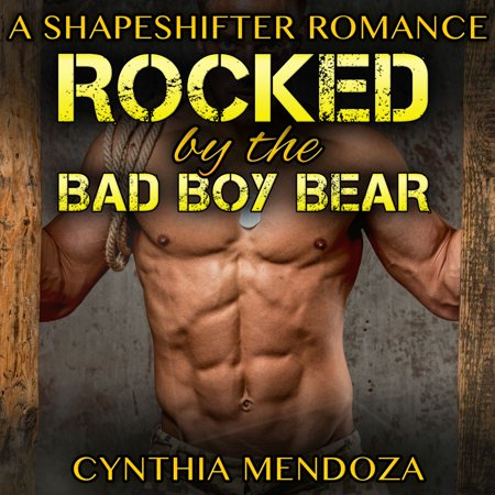 Shifter Romance: Rocked by The Bad Boy Bear (Paranormal Fantasy Shapeshifter Romance Series) -