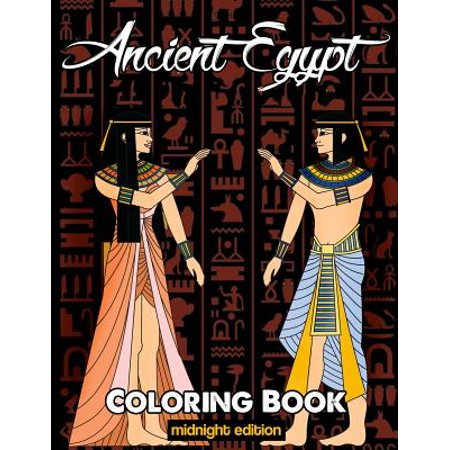 Ancient Egypt Coloring Book Midnight Edition : Relieve Stress and Have Fun with Egyptian Symbols, Gods, Hieroglyphics, and Pharaohs (Printed on Black Backgrounds)