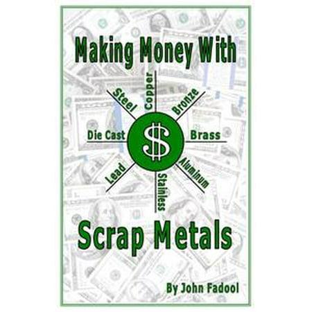 - Making Money With Scrap Metals - eBook