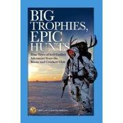 Big Trophies, Epic Hunts - eBook