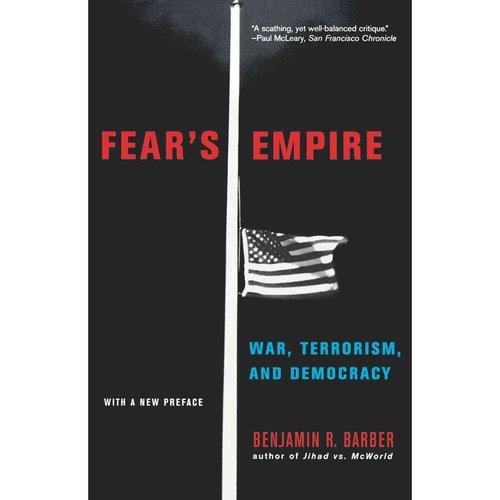 Fear's Empire : War, Terrorism, and Democracy