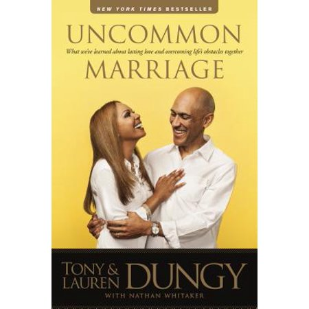 Uncommon Marriage : What We've Learned about Lasting Love and Overcoming Life's Obstacles (Bible Verses About Overcoming Obstacles In Life)
