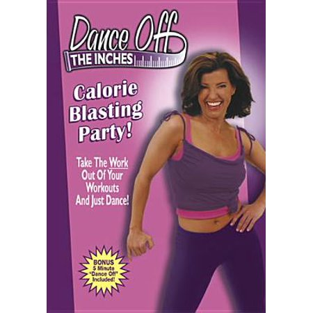 Dance Off The Inches: Calorie Blasting Party! (Full (Full Blast)
