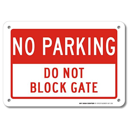 """No Parking Do Not Block Gate Sign- 10"""" X 7"""" - .040 Rust Free Aluminum - UV protected and Weatherproof - A81-206AL"""