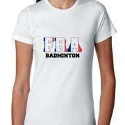 France Badminton - Olympic Games - Rio - Flag Women's Cotton T-Shirt