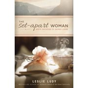 The Set-Apart Woman : God's Invitation to Sacred Living