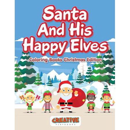 Santa and His Happy Elves - Coloring Books Christmas Edition