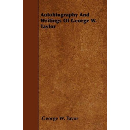 Autobiography And Writings Of George W  Taylor