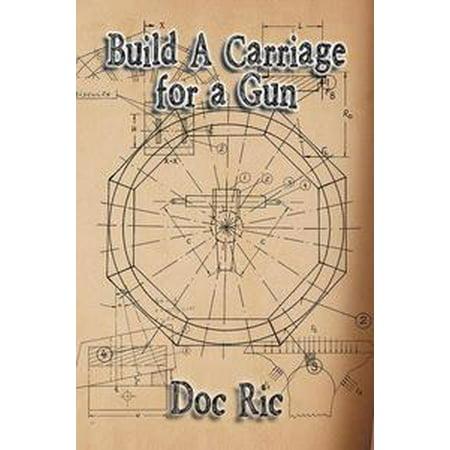 Build a Carriage for a Gun - eBook