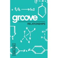 Groove: Groove: Relationships Student Journal (Paperback)