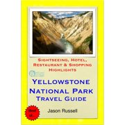 Yellowstone National Park Travel Guide - Sightseeing, Hotel, Restaurant & Shopping Highlights (Illustrated) - eBook