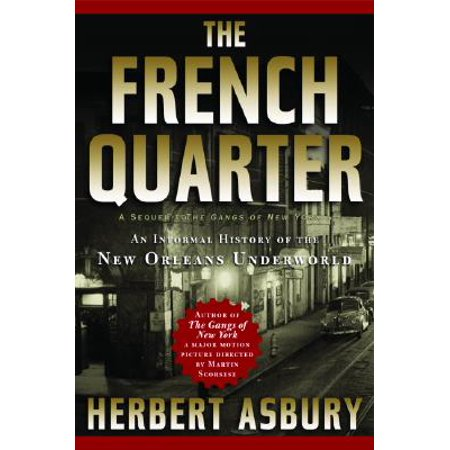 The French Quarter : An Informal History of the New Orleans