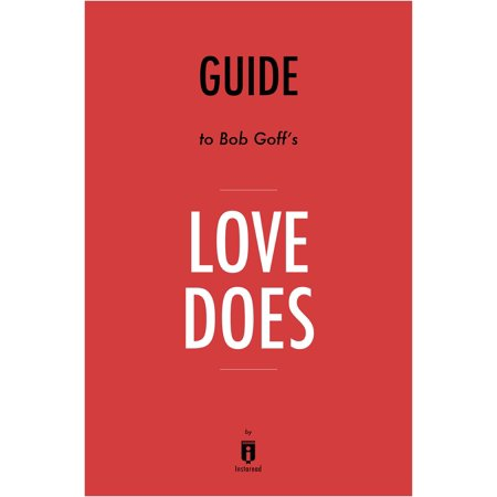 Guide to Bob Goff's Love Does by Instaread -