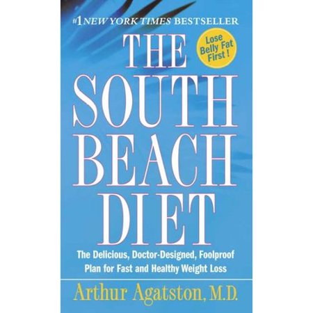 The South Beach Diet  The Delicious  Doctor Designed  Foolproof Plan For Fast And Healthy Weight Loss