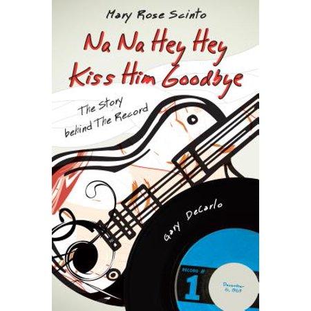Na Na Hey Hey Kiss Him Goodbye - eBook (Na Na Na Hey Hey Goodbye Steam)