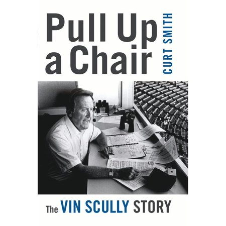 Pull Up a Chair : The Vin Scully Story (Best Of Vin Scully)
