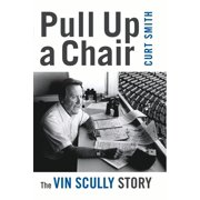 Pull Up a Chair : The Vin Scully Story