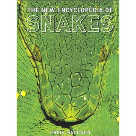 The New Encyclopedia of Snakes by Chris Mattison ()
