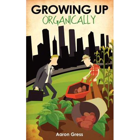 - Growing Up Organically