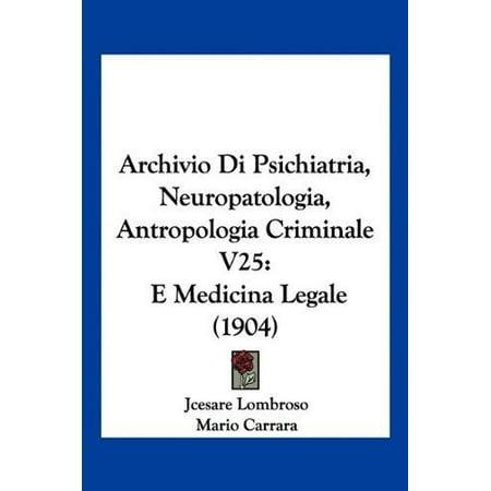 Archivio Di Psichiatria, Neuropatologia, Antropologia Criminale V25: E Medicina Legale (1904)