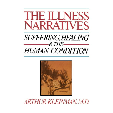 The Illness Narratives : Suffering, Healing, And The Human Condition From one of America's most celebrated psychiatrists, the book that has taught generations of healers why healing the sick is about more than just diagnosing their illness Western medicine treats sick patients like broken machines -- figure out what is physically wrong, fix it, and send the patient on their way. But humans are not machines. When we are ill, we experience our illness: we become scared, distressed, tired, weary. Our illnesses are not just biological conditions, but human ones. It was Arthur Kleinman, a Harvard psychiatrist and anthropologist, who saw this truth when most of his fellow doctors did not. Based on decades of clinical experience studying and treating chronic illness, The Illness Narratives makes a case for interpreting the illness experience of patients as a core feature of doctoring. Before Being Mortal or The Body Keeps the Score, there was The Illness Narratives. It remains today a prescient and passionate case for bridging the gap between patient and practitioner.