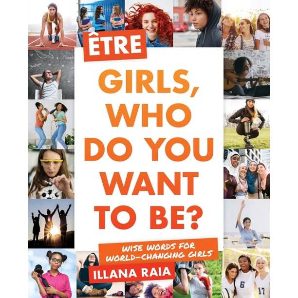 Être: Girls, Who Do You Want to Be? (Paperback)