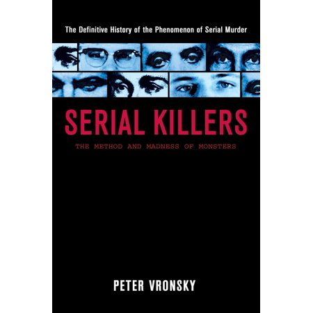 Serial Killers : The Method and Madness of Monsters (Serial Killer Halloween Ideas)