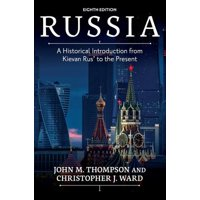 Russia : A Historical Introduction from Kievan Rus' to the Present