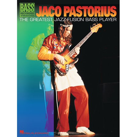 Jaco Pastorius - The Greatest Jazz-Fusion Bass Player (Songbook) -