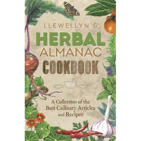 Llewellyn's Herbal Almanac Cookbook : A Collection of the Best Culinary Articles and