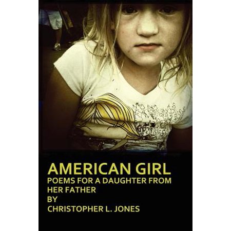 American Girl : Poems for a Daughter from Her