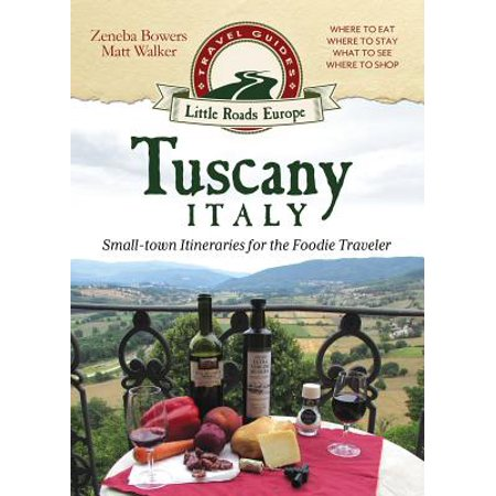 Tuscany, Italy : Small-Town Itineraries for the Foodie (Best Itinerary For Japan)