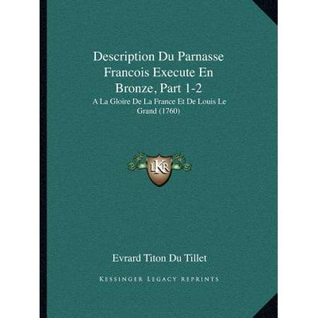 Description Du Parnasse Francois Execute En Bronze  Part 1 2  A La Gloire De La France Et De Louis Le Grand  1760