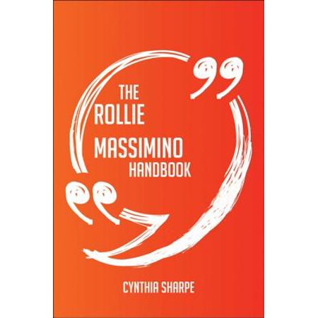 The Rollie Massimino Handbook - Everything You Need To Know About Rollie Massimino - (Hit The Rollie Store With A Rollie On)