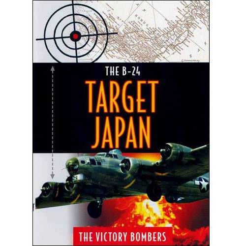 The B24: Target Japan - The Victory Bombers