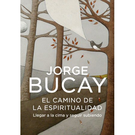 El camino de la espiritualidad - eBook (El Camino De La Felicidad Jorge Bucay)