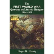 The First World War : Germany and Austria-Hungary, 1914-1918