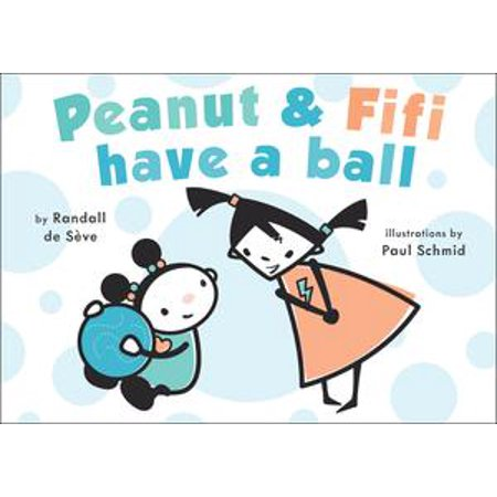 Peanut and Fifi Have A Ball - eBook