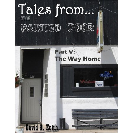 Tales from The Painted Door V: The Way Home - (Fastest Way To Strip Paint From Wood)