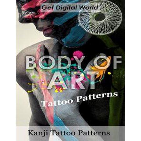 Body Of Art: Tattoo Patterns Kanji Tattoo Patterns - eBook (Digital Tattoo)
