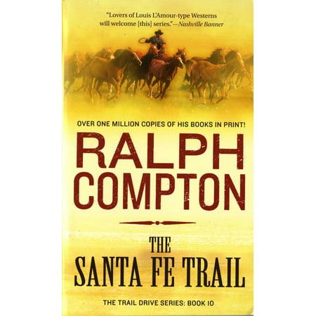 The Santa Fe Trail : The Trail Drive, Book 10 (Santa Fe Trail Books)