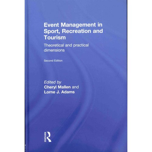Event Management in Sport, Recreation and Tourism: Theoretical and Practical Dimensions