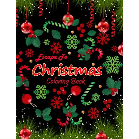 Escape to Christmas Coloring Book: A 100 Creative and Unique Coloring Pages with Easy Designs to Color for the Christmas Season with Christmas Trees, Santa Claus, Reindeer, Snowman, and More! Gifts fo ()