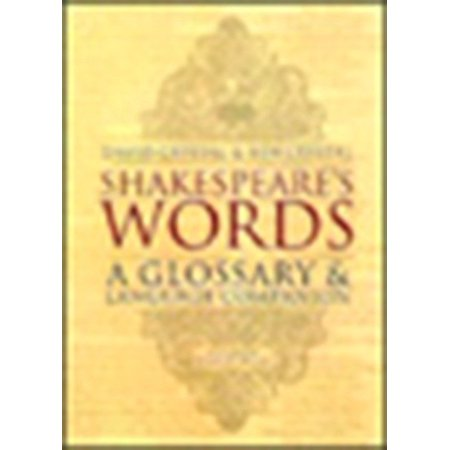 Shakespeare's Words : A Glossary and Language (Crystal Stanley)