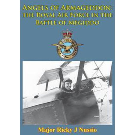 Angels Of Armageddon: The Royal Air Force In The Battle Of Megiddo [Illustrated Edition] - eBook Air Force Battle Uniform