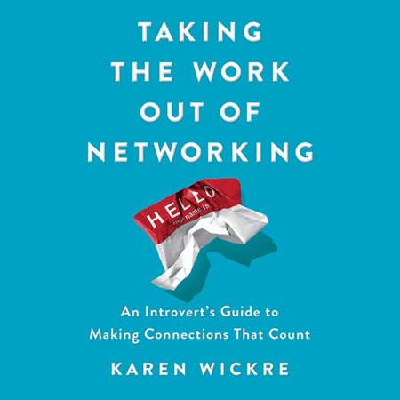 Taking the Work Out of Networking: An Introvert