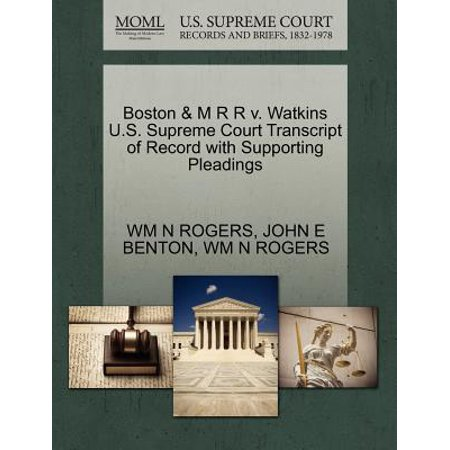 Boston & M R R V. Watkins U.S. Supreme Court Transcript of Record with Supporting (Wm Rogers)